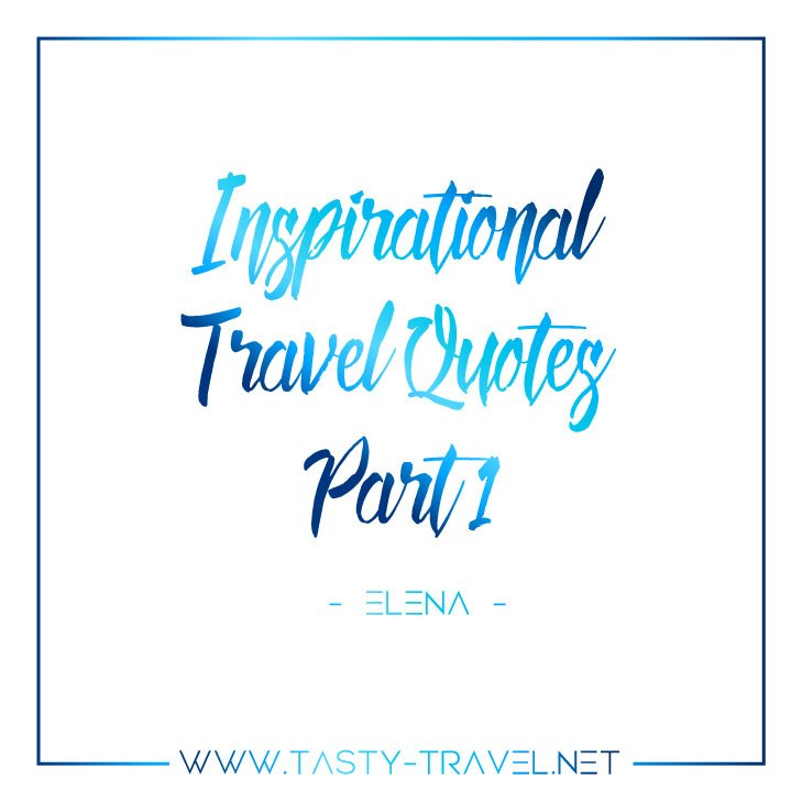 Inspirational-Travel-Quotes-Part-1 Tasty Travel
