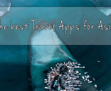 The best Travel Apps for Asia
