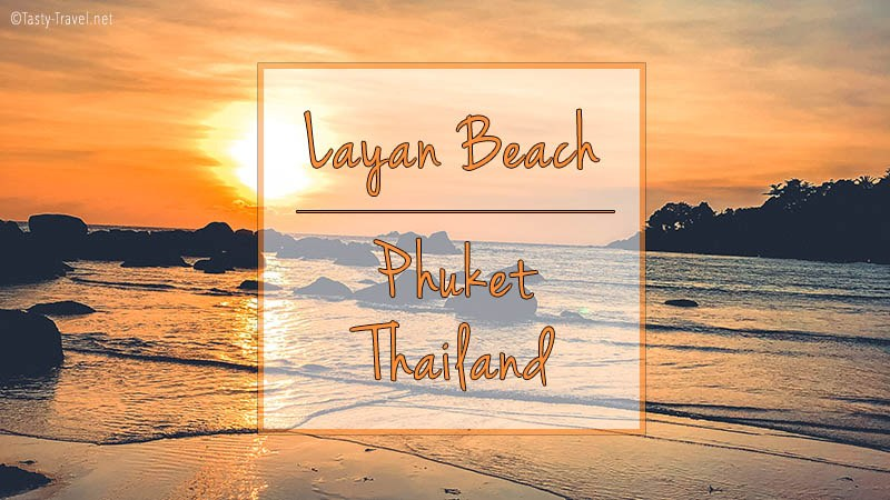 Review – Layan Beach – Phuket Thailand